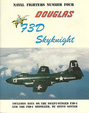 GinterBooks Naval Fighters- McDonnell Douglas F3D Skynight Military History Book #4