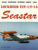 GinterBooks Naval Fighters- Lockheed T2V1/T1A Seastar Military History Book #42