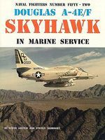 GinterBooks Naval Fighters- Douglas A4E/F Skyhawk Marine Serivice Military History Book #52