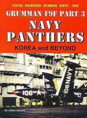 Ginter Books Naval Fighters- Grumman F9F Pt.3 Navy Panthers Korea & Beyond -- Military History Book -- #61