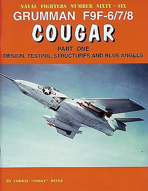 GinterBooks Naval Fighters- Grumman F9F6/7/8 Cougar Pt.1 Design, Testing, Structures & Blue Angels  #66