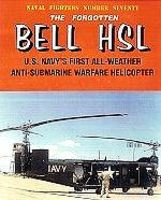 GinterBooks Naval Fighters- The Forgotten Bell HSL US Navys 1st All Weather Anti-Submarine Warfare Helic #70