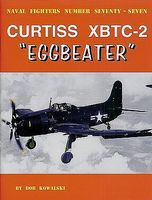 GinterBooks Naval Fighters- Curtiss XBTC2 Eggbeater Military History Book #77