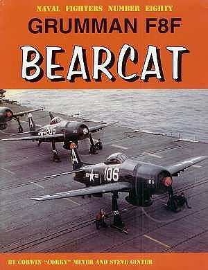 GinterBooks Naval Fighters- Grumman F8F Bearcat Military History Book #80