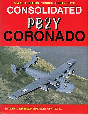 GinterBooks Naval Fighters- Consolidated PB2Y Coronado Military History Book #85