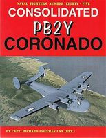 Naval Fighters- Consolidated PB2Y Coronado Military History Book #85