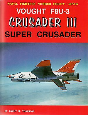 Ginter Books Naval Fighters- Vought F8U3 Crusader III Super Crusader -- Military History Book -- #87