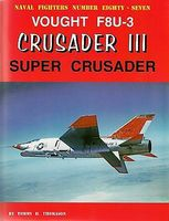 GinterBooks Naval Fighters- Vought F8U3 Crusader III Super Crusader Military History Book #87