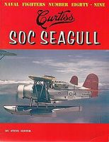 GinterBooks Naval Fighters- Curtiss SOC Seagull Military History Book #89