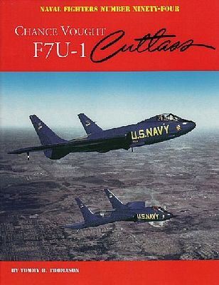 GinterBooks Naval Fighters- Chance Vought F7U1 Cutlass Military History Book #94
