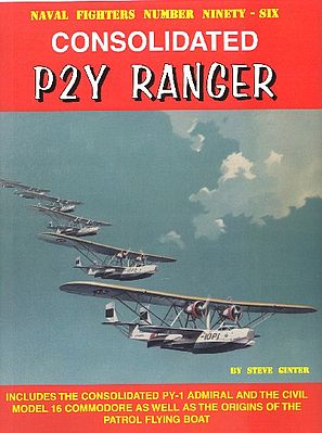 Ginter Books Naval Fighters- Consolidated P2Y Ranger -- Authentic Scale Model Airplane Book -- #96