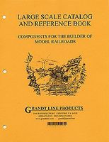 Grandt Grandt Line Large Scale Catalog And Reference Book O, S, and 1/2 Scale #9994