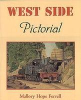 Heimburger West Side Pictorial by Mallory Hope Ferrell Model Railroading Book #103
