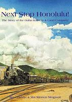 Heimburger Next Stop Honolulu The Story of the Oahu Railway & Land Company Model Railroading Book #138