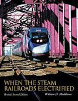 Heimburger When the Steam Railroads Electrified Model Railroading Book #140
