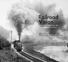 Heimburger Railroad Vision Steam Era Images from the Trains Magazine Archive Model Railroading Book #169
