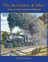 Heimburger The Baltimore & Ohio Railroad America's First and Finest Railroad, Softcover