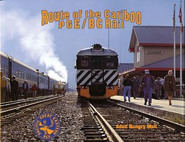 Hundman Route of the Cariboo PGE/BC Rail Hardcover, 256 Pages