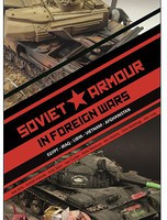 Inside-The-Armour Soviet Armor in Foreign Wars Book- Egypt, Iraq, Libya, Vietnam, Afghanistan