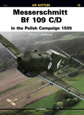 Kagero Books Air Battles- Messerschmitt Bf109C/D in the Polish Campaign 1939