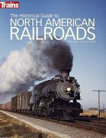 Kalmbach Historical Guide North American Railroads 3rd Ed Model Railroad Book #01117
