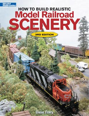 Kalmbach How to Build Realistic Model Railroad Scenery -- Model Railroad Book -- #12216