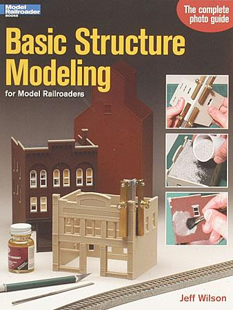 Kalmbach Basic Structure Modeling for Model Railroaders -- Model Railroad Book -- #12258