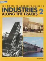 Kalmbach The Model Railroaders Guide to Industries Along the Tracks 2 Model Railroad Book #12409