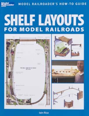Kalmbach Shelf Layouts for Model Railroads -- Model Railroad Book -- #12419