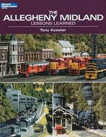 Kalmbach Allegheny Midland Lessons Learned Model Railroad Book #12438