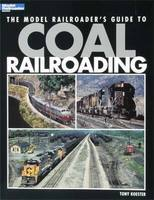 Kalmbach Model RRs Guide Coal Railroading Model Railroad Book #12453