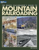 Kalmbach Model Railroaders Guide to Mountain Railroading Model Railroad Book #12462