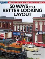 Kalmbach 50 Ways to a Better Looking Layout Model Railroad Book #12465