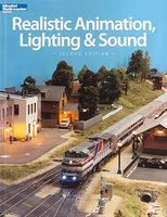 Realistic Animation Lighting/Sound 2nd Edition Model Railroad Book #12471
