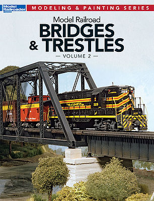 Kalmbach Model Railroad Bridges and Trestles Volume 2 Model Railroad Book #12474