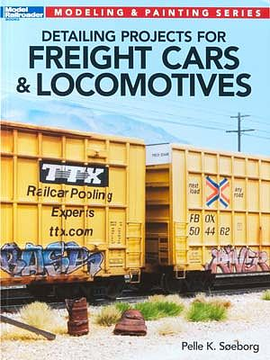 Kalmbach Detailing Projects for Freight Cars/Locomotives -- Model Railroad Book -- #12477