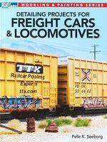 Kalmbach Detailing Projects for Freight Cars/Locomotives Model Railroad Book #12477