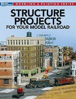 Kalmbach Structure Projects for Your Model Railroad Model Railroad Book #12478