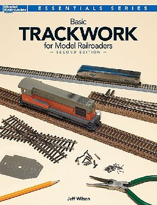Kalmbach Basic Trackwork for Model Railroaders 2nd Edition -- Model Railroad Book -- #12479