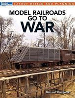 Kalmbach Model Railroads Go To War Model Railroad Book #12483
