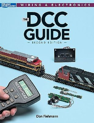 Kalmbach The DCC Guide 2nd Edition -- Model Railroad Book -- #12488