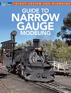 Kalmbach Guide To Narrow Gauge Modeling -- Model Railroad Book -- #12490