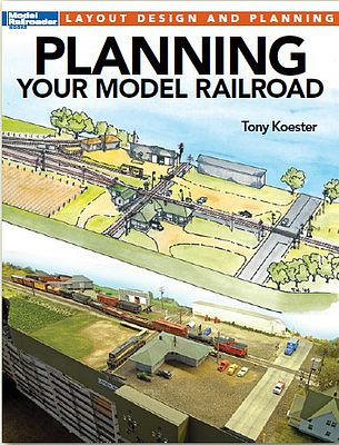 Kalmbach Planning Your Model Railroad -- Model Railroad Book -- #12494