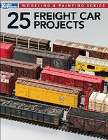 25 Freight Car Projects Model Railroad Book #12498