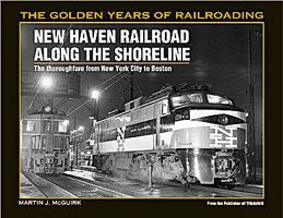 Kalmbach-Publishing New Haven Along the Shore Line Model Railroading Historical Book #1088