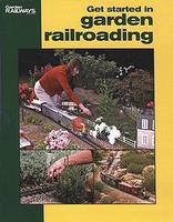 Kalmbach Get Started In Garden Railroading (16 Pages, Softcover) Model Railroading Book #12415