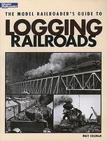 Kalmbach-Publishing The Model Railroaders Guide to Logging Railroads Model Railroading Historical Book #12423