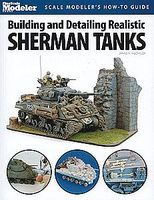 Kalmbach-Publishing Building & Detailing Sherman Tanks How To Plastic Modeling Book #12445