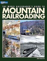 Kalmbach-Publishing Model Railroader Guide To Mountain Railroading