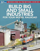 Kalmbach-Publishing Build Big and Small Industries for Your Model Railroad Softcover, 112 Pages